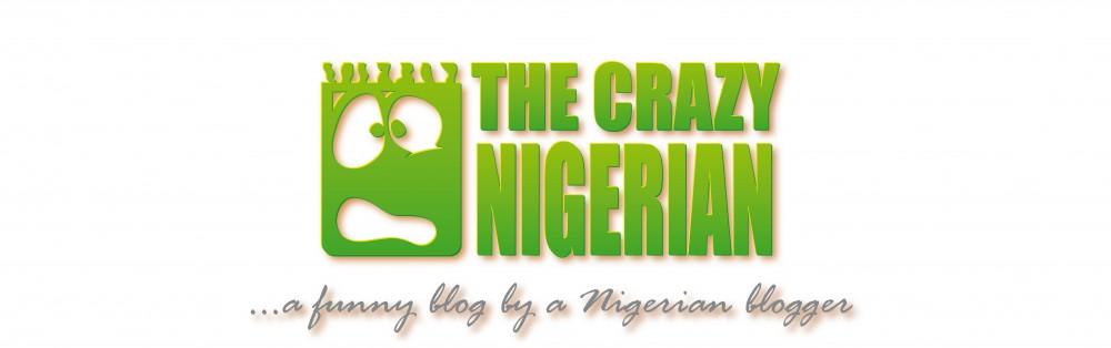 The Crazy Nigerian
